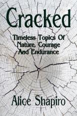 Cracked: Timeless Topics of Nature, Courage and Endurance