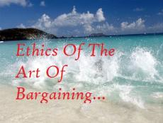The Ethics Of The Art Of Bargaining