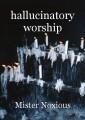hallucinatory worship