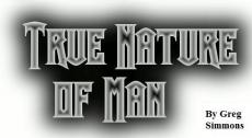 True Nature of Man