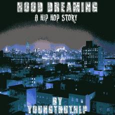 Hood Dreaming - A Hip Hop Story