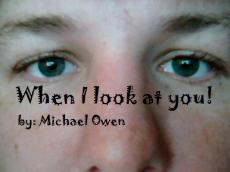 When I Look At You...