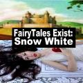 FairyTales Exist: Snow White
