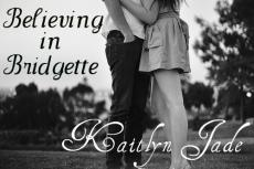 Believing in Bridgette