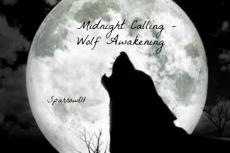Midnight Calling - Wolf Awakening