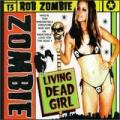 Living Dead Girl, BY: Rob Zombie