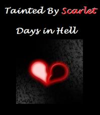 Tainted by Scarlet Days in Hell