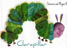 Clarapillar: The Ugly Duckling Meets The Very Hungry Caterpiller