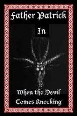 Father Patrick In When The Devil Comes Knocking