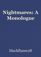 Nightmares: A Monologue