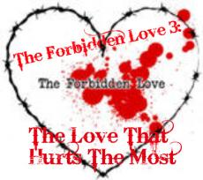 The Forbidden Love 3: The Love That Hurts The Most