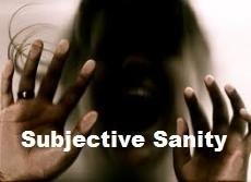 SUBJECTIVE SANITY