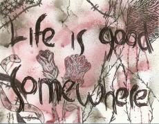 Life is Good Somewhere