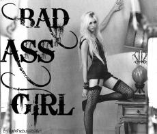 The Bad Ass Girl