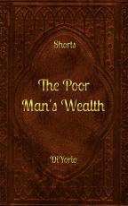 The Poor Man's Wealth