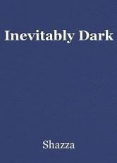 Inevitably Dark