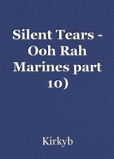 Silent Tears - Ooh Rah Marines part 10)