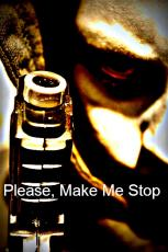 Please, Make Me Stop.