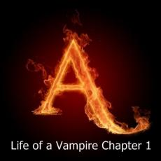 Life of a Vampire Chapter 1