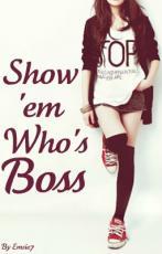 Show 'em Who's Boss