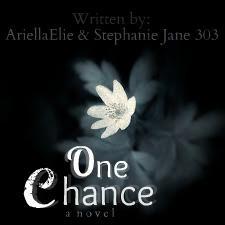 One Chance (by StephanieJane303 & AriellaElie)