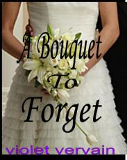 A Bouquet To Forget