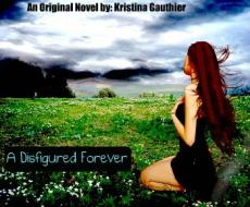 A Disfigured Forever