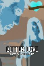 >BITTER LOVE
