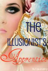 The Illusionist Apprentice (ON HOLD)