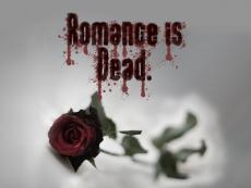 .Romance Is Dead.