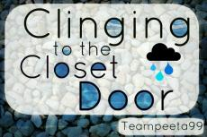 Clinging to the Closet Door