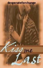 Kiss Me Last