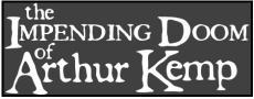 The Impending Doom of Arthur Kemp