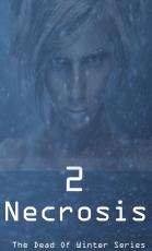 The Dead Of Winter-Book 2- Necrosis