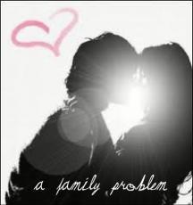 A Family Problem.