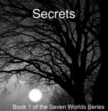 Secrets - Book 1 of the Seven World Series