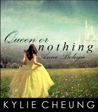 Queen or Nothing: Anne Boleyn
