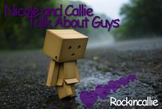 Nicole and Callies talk about guys. #1