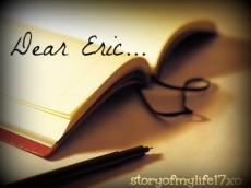 Dear Eric...