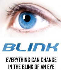 BLINK - Everything can change in the blink of an eye