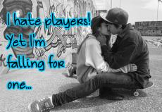 I hate players! Yet I'm falling for one...
