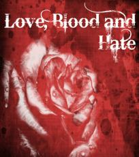Love, Blood and Hate