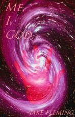 Me, I, God.