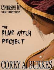 CommonSense Inc., Short Story Series #1 - The Flair Witch Project