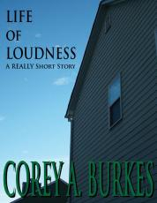 Life of Loudness - A VERY Short Story