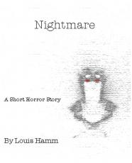 Nightmare: A Short Horror Story, by Louis Hamm