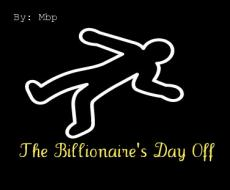 The Billionaire's Day Off