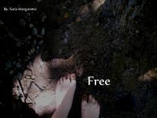 I made myself free.