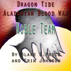 Dragon Tide: Aladorian Blood War (Series): Noble Team
