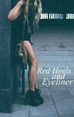 Red Heels and Eyeliner - True Story